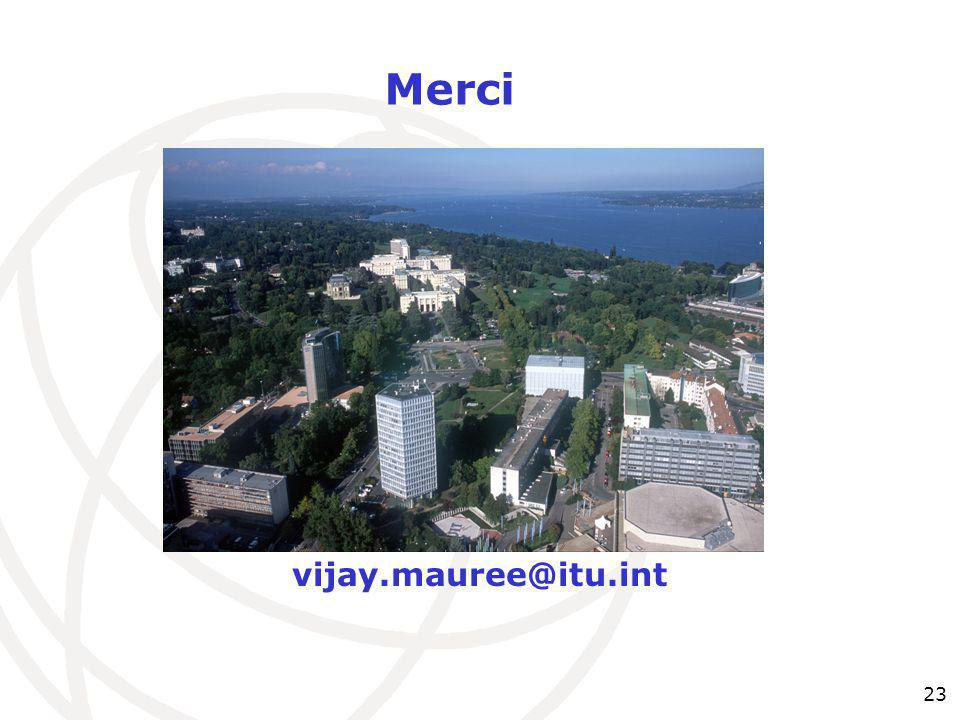 23 vijay.mauree@itu.int Merci