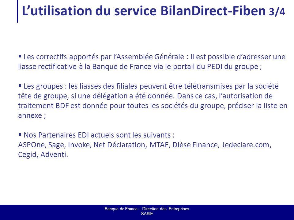 L'utilisation du service BilanDirect-Fiben 4/4 Banque de France – Direction des Entreprises SASIE 