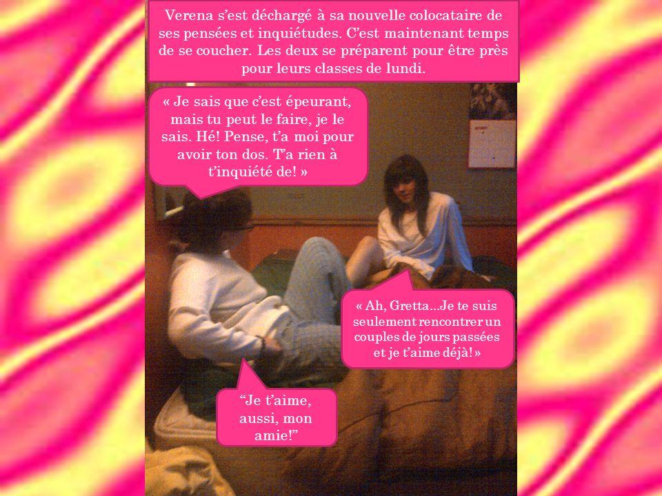 Verena s'est déchargé à sa nouvelle colocataire de ses pensées et inquiétudes.