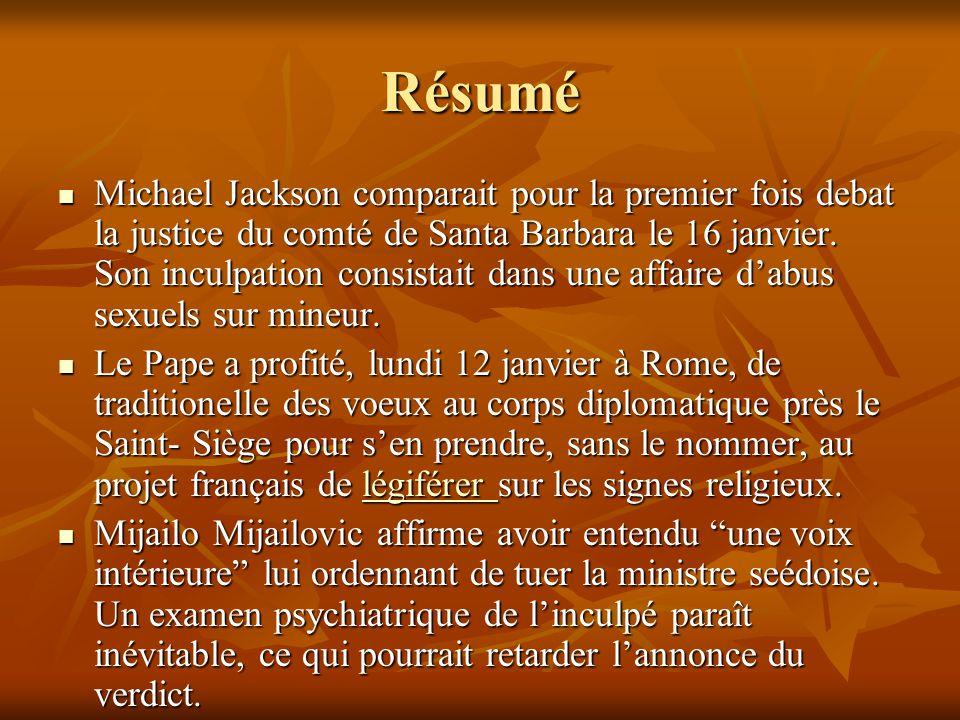 Résumé Michael Jackson comparait pour la premier fois debat la justice du comté de Santa Barbara le 16 janvier.