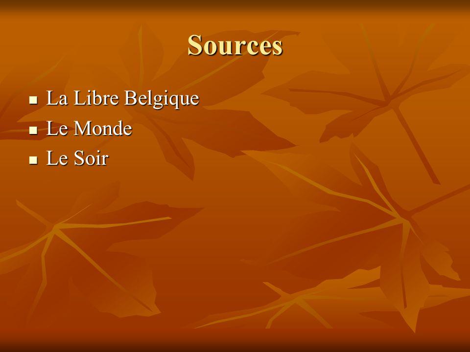 Sources La La Libre Belgique Le Le Monde Soir
