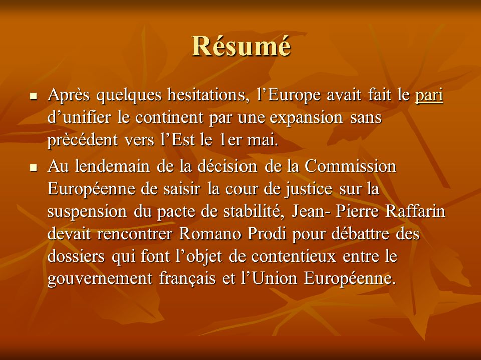Résumé Après quelques hesitations, l'Europe avait fait le pari d'unifier le continent par une expansion sans prècédent vers l'Est le 1er mai.