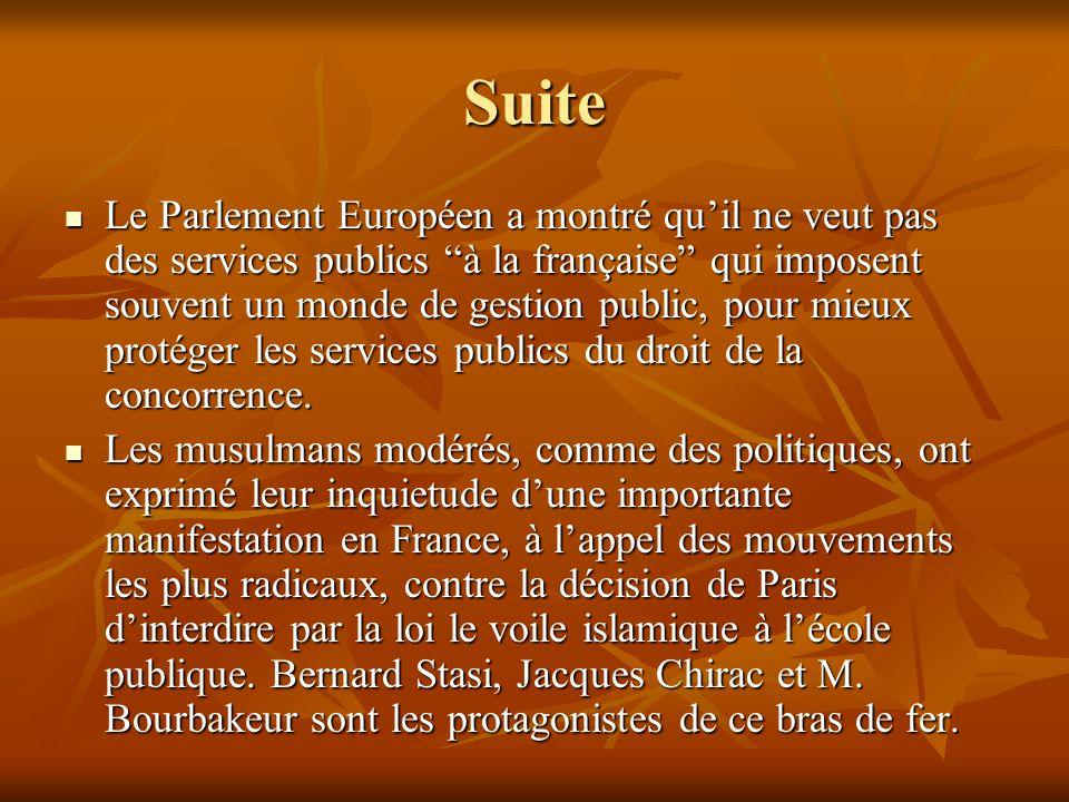 Suite Le Parlement Européen a montré qu'il ne veut pas des services publics à la française qui imposent souvent un monde de gestion public, pour mieux protéger les services publics du droit de la concorrence.