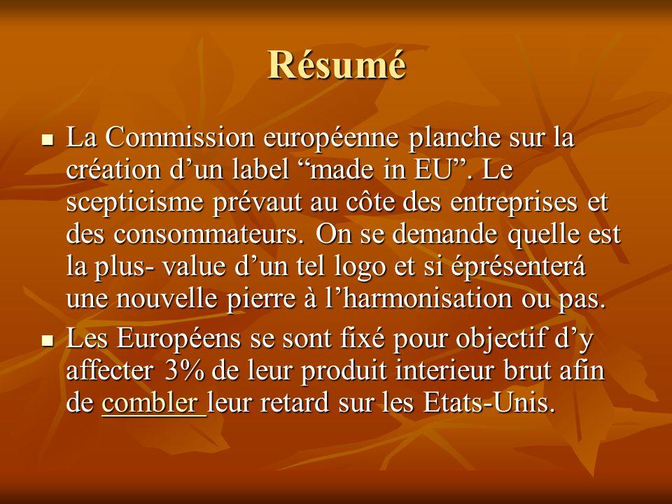 Résumé La Commission européenne planche sur la création d'un label made in EU .