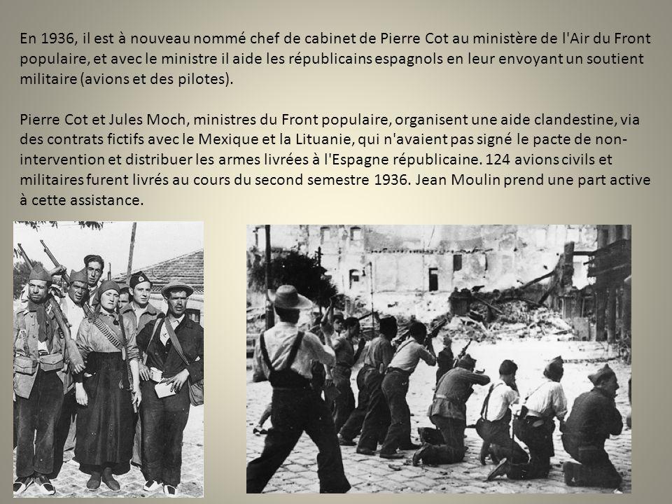 En 1936, il est à nouveau nommé chef de cabinet de Pierre Cot au ministère de l'Air du Front populaire, et avec le ministre il aide les républicains e