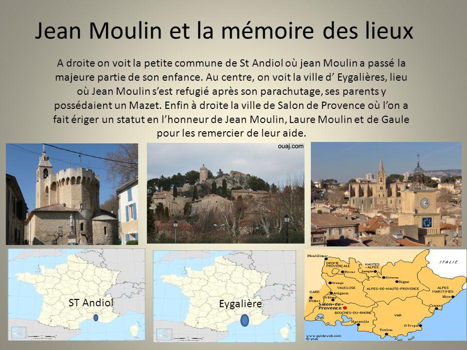 Jean Moulin et la mémoire des lieux A droite on voit la petite commune de St Andiol où jean Moulin a passé la majeure partie de son enfance. Au centre