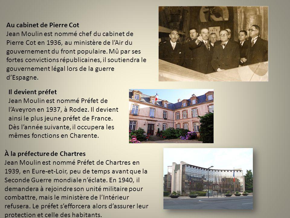 Au cabinet de Pierre Cot Jean Moulin est nommé chef du cabinet de Pierre Cot en 1936, au ministère de l'Air du gouvernement du front populaire.