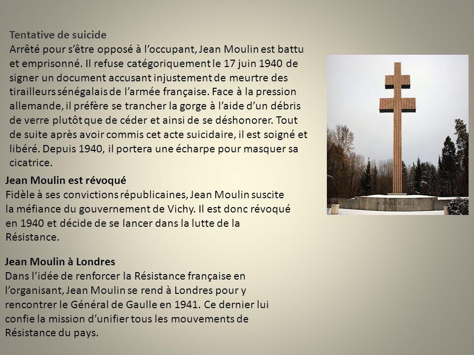 Tentative de suicide Arrêté pour s'être opposé à l'occupant, Jean Moulin est battu et emprisonné. Il refuse catégoriquement le 17 juin 1940 de signer