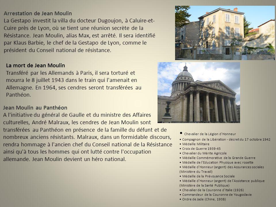 Arrestation de Jean Moulin La Gestapo investit la villa du docteur Dugoujon, à Caluire-et- Cuire près de Lyon, où se tient une réunion secrète de la Résistance.
