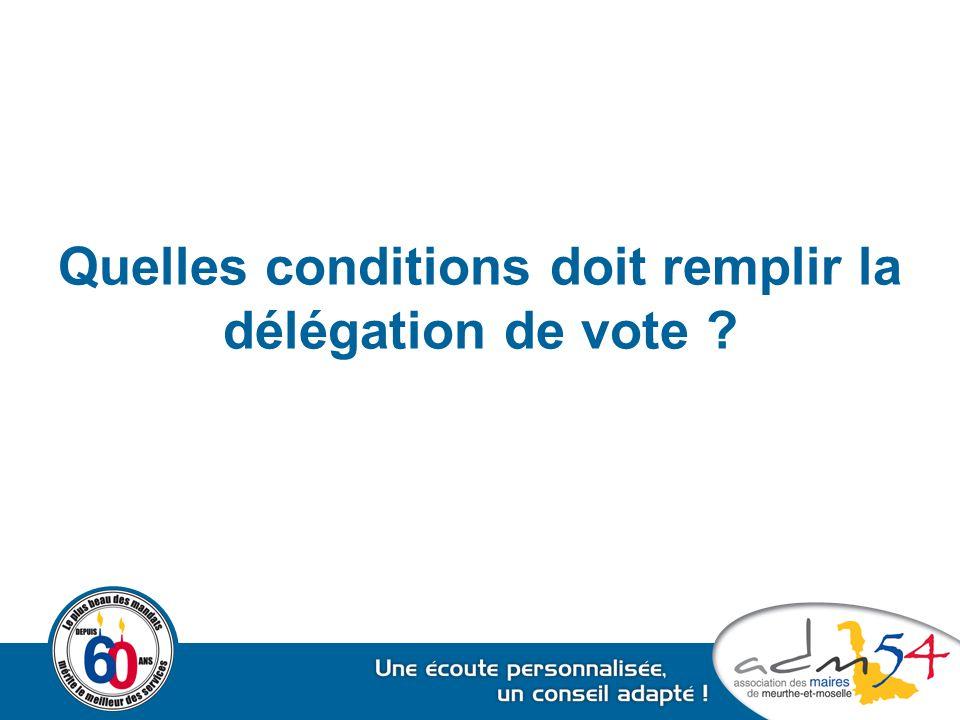 Quelles conditions doit remplir la délégation de vote ?