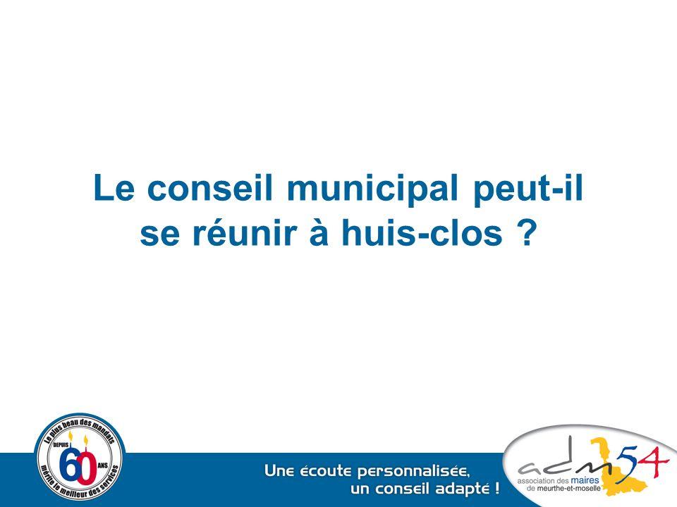 Le conseil municipal peut-il se réunir à huis-clos ?