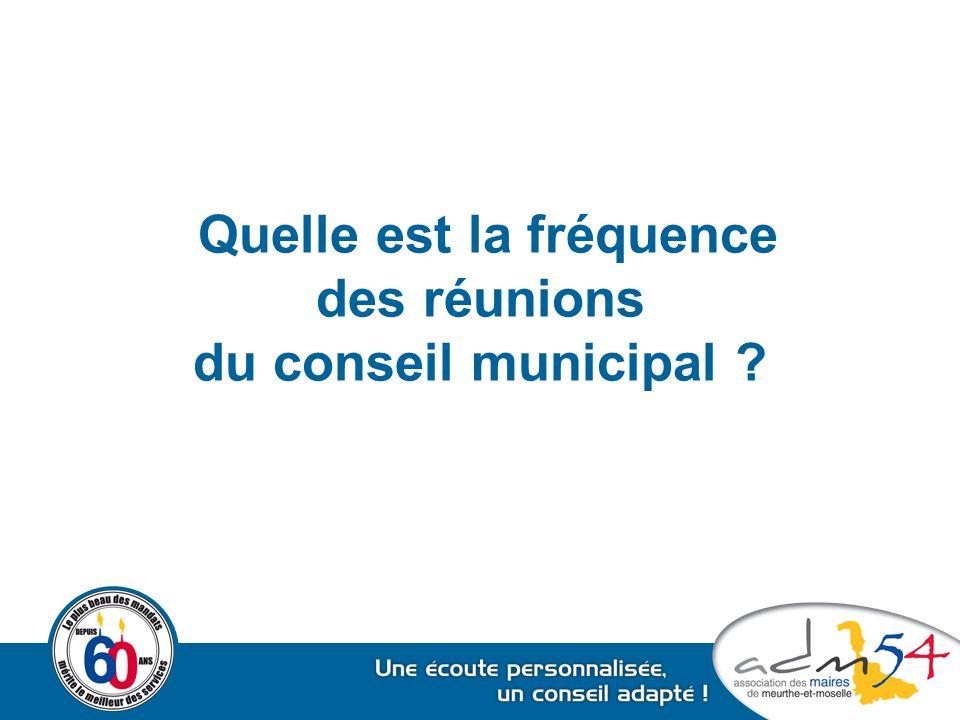 Quelle est la fréquence des réunions du conseil municipal ?