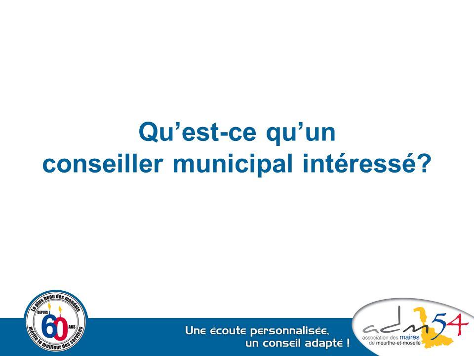 Qu'est-ce qu'un conseiller municipal intéressé?