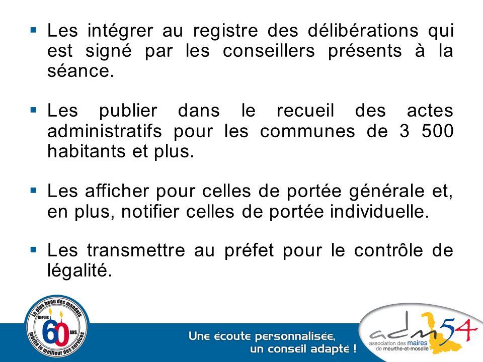  Les intégrer au registre des délibérations qui est signé par les conseillers présents à la séance.  Les publier dans le recueil des actes administr