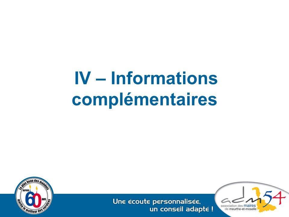 IV – Informations complémentaires
