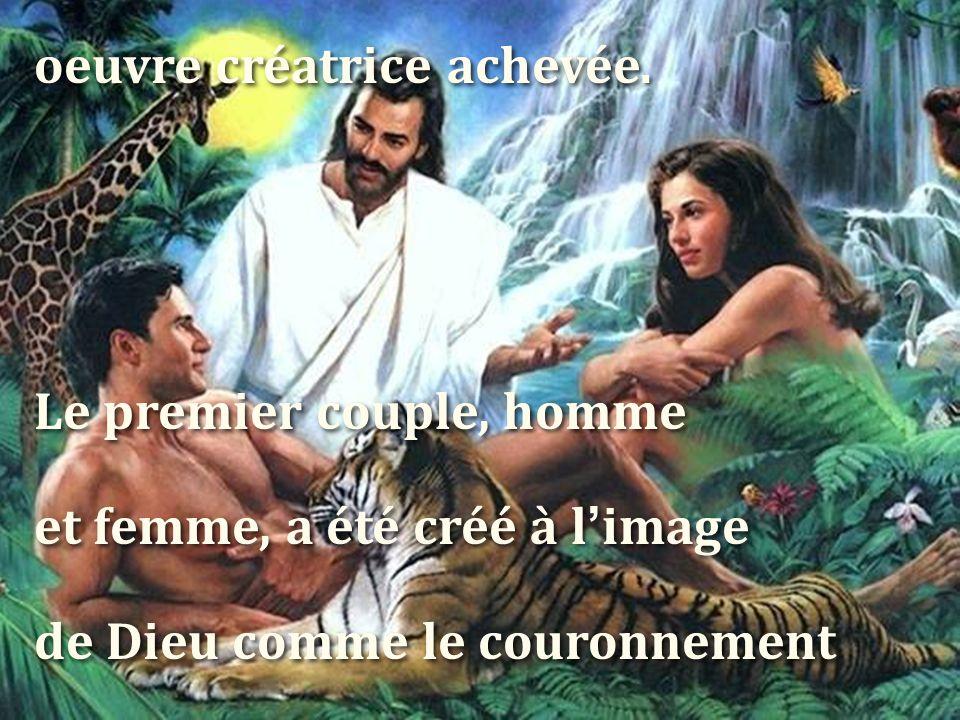 oeuvre créatrice achevée. Le premier couple, homme et femme, a été créé à l'image de Dieu comme le couronnement oeuvre créatrice achevée. Le premier c