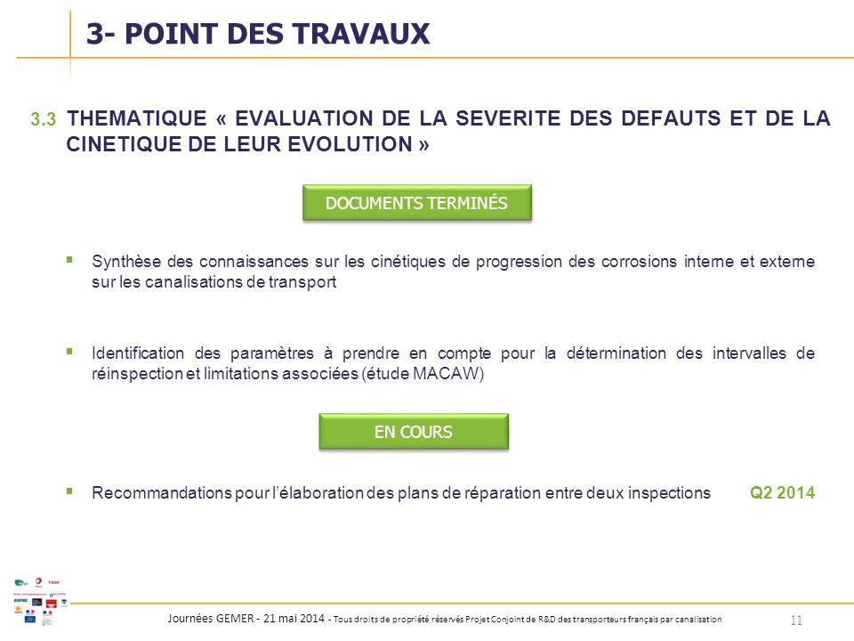 Journées GEMER - 21 mai 2014 - Tous droits de propriété réservés Projet Conjoint de R&D des transporteurs français par canalisation 3.3 THEMATIQUE « E