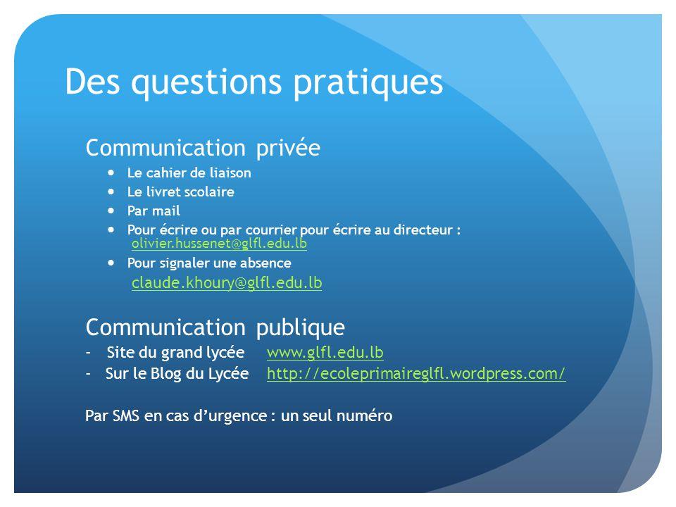 Des questions pratiques Communication privée Le cahier de liaison Le livret scolaire Par mail Pour écrire ou par courrier pour écrire au directeur : o
