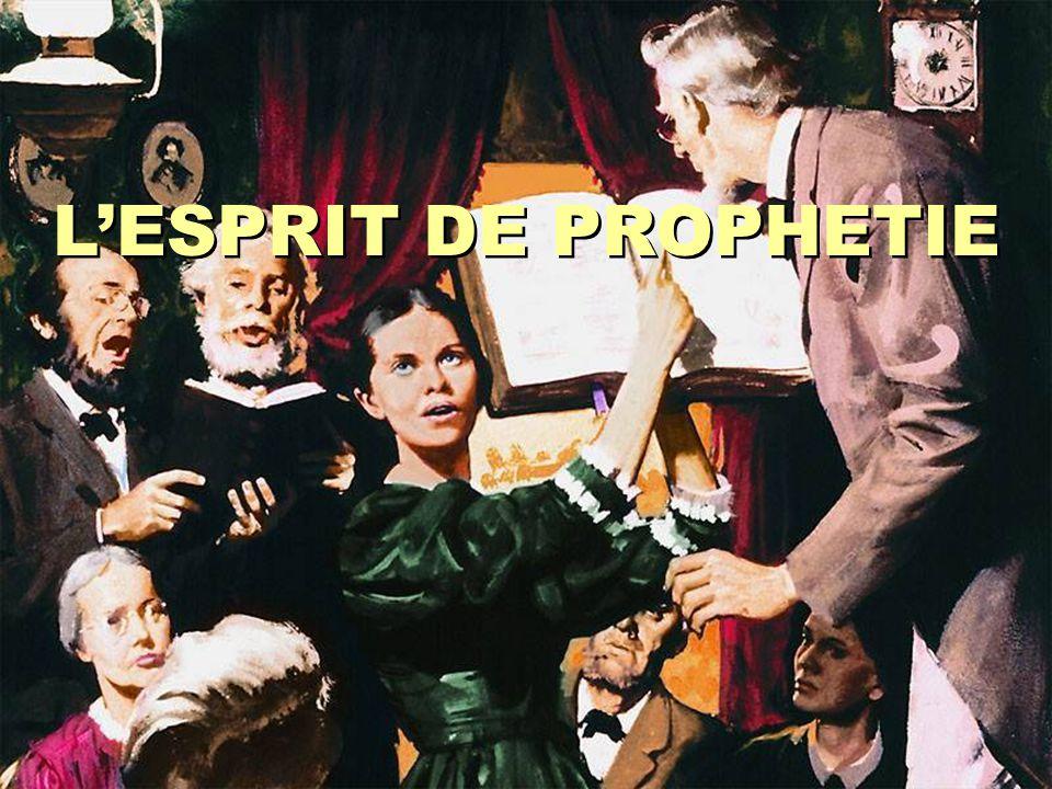 2.L'ESPRIT DE PROPHÉTIE Le témoignage de Jésus est l'Esprit de prophétie.