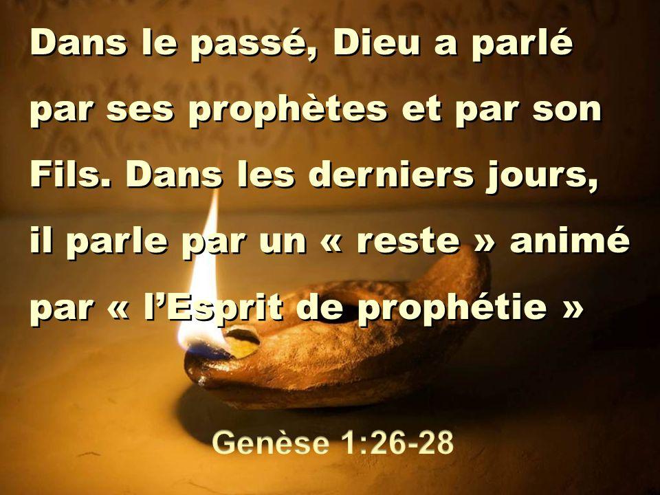 Dans le passé, Dieu a parlé par ses prophètes et par son Fils. Dans les derniers jours, il parle par un « reste » animé par « l'Esprit de prophétie »