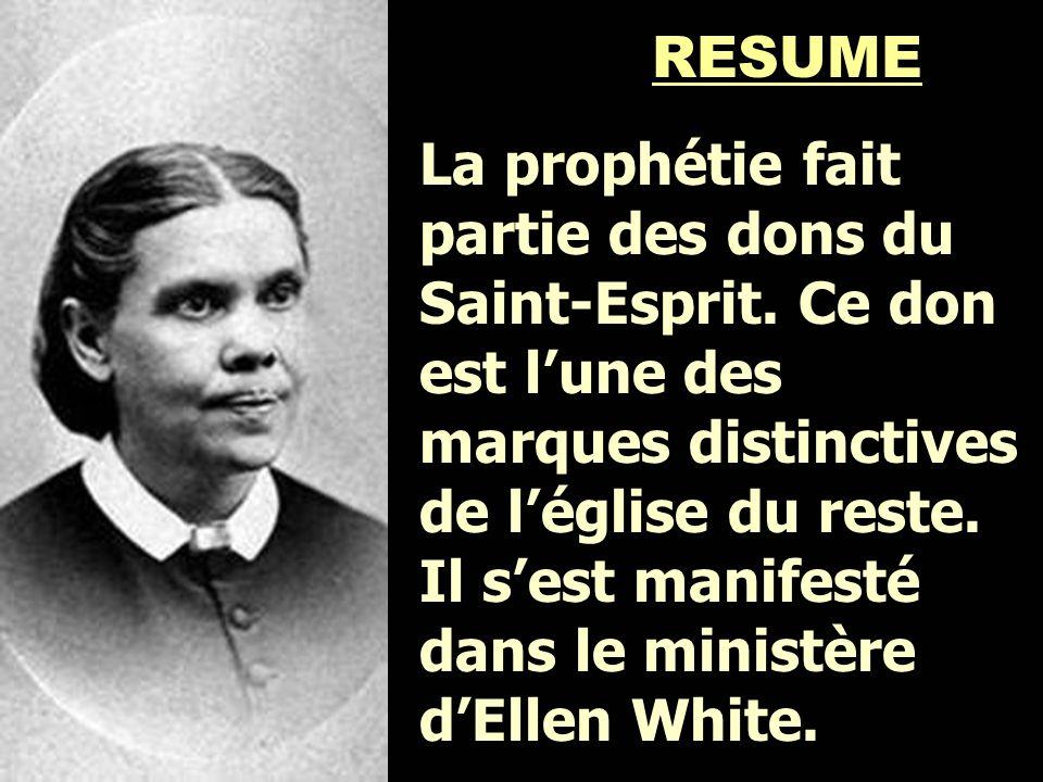 RESUME La prophétie fait partie des dons du Saint-Esprit. Ce don est l'une des marques distinctives de l'église du reste. Il s'est manifesté dans le m