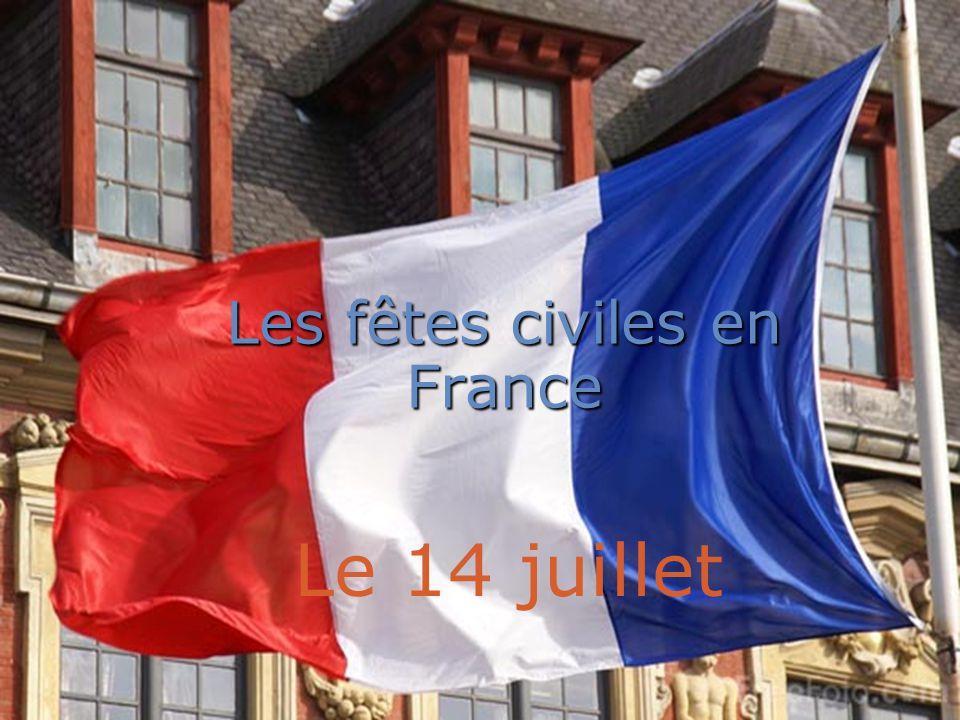 Les fêtes civiles en France Le 14 juillet