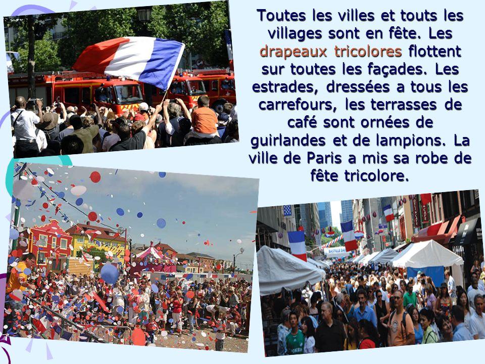 Toutes les villes et touts les villages sont en fête. Les drapeaux tricolores flottent sur toutes les façades. Les estrades, dressées a tous les carre