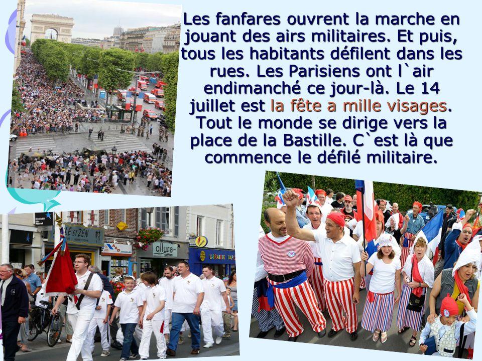 Les fanfares ouvrent la marche en jouant des airs militaires. Et puis, tous les habitants défilent dans les rues. Les Parisiens ont l`air endimanché c