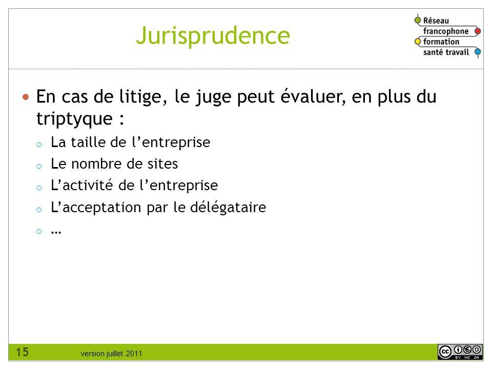 version juillet 2011 Jurisprudence En cas de litige, le juge peut évaluer, en plus du triptyque : o La taille de l'entreprise o Le nombre de sites o L