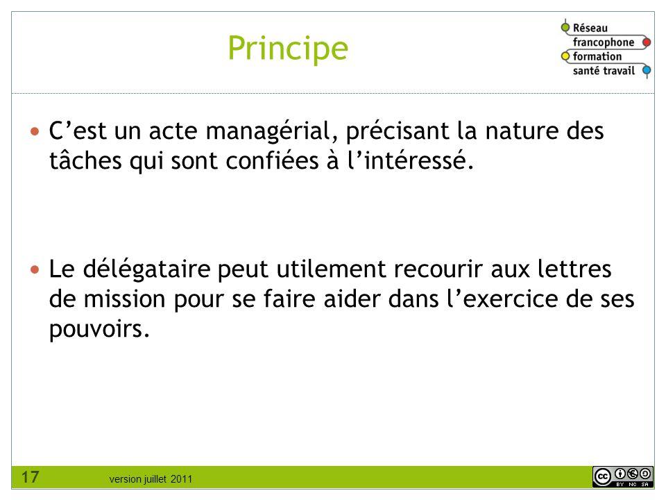 version juillet 2011 Principe C'est un acte managérial, précisant la nature des tâches qui sont confiées à l'intéressé. Le délégataire peut utilement