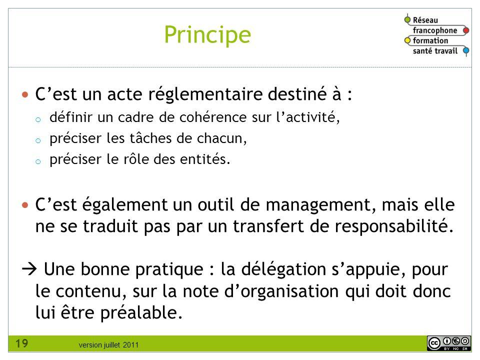 version juillet 2011 Principe C'est un acte réglementaire destiné à : o définir un cadre de cohérence sur l'activité, o préciser les tâches de chacun,