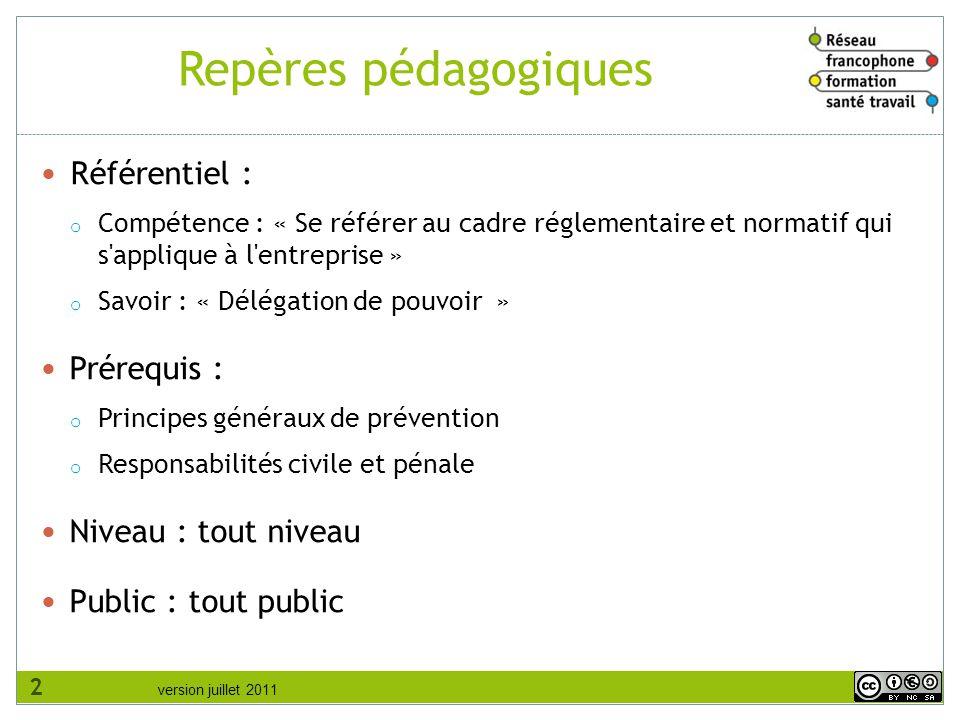 version juillet 2011 Repères pédagogiques Référentiel : o Compétence : « Se référer au cadre réglementaire et normatif qui s'applique à l'entreprise »