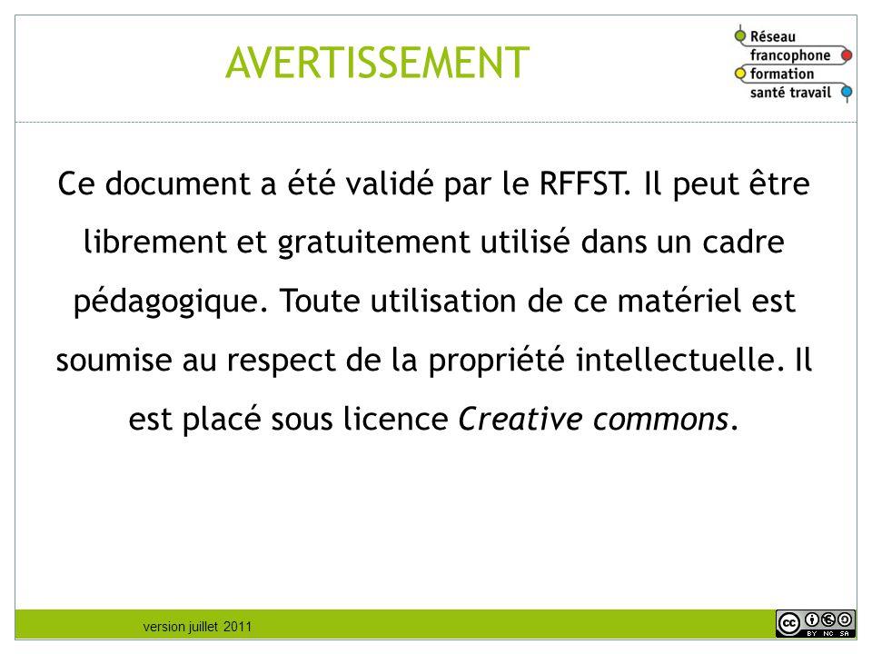version juillet 2011 AVERTISSEMENT Ce document a été validé par le RFFST. Il peut être librement et gratuitement utilisé dans un cadre pédagogique. To