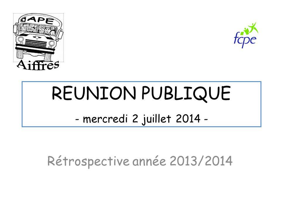 REUNION PUBLIQUE - mercredi 2 juillet 2014 - Rétrospective année 2013/2014