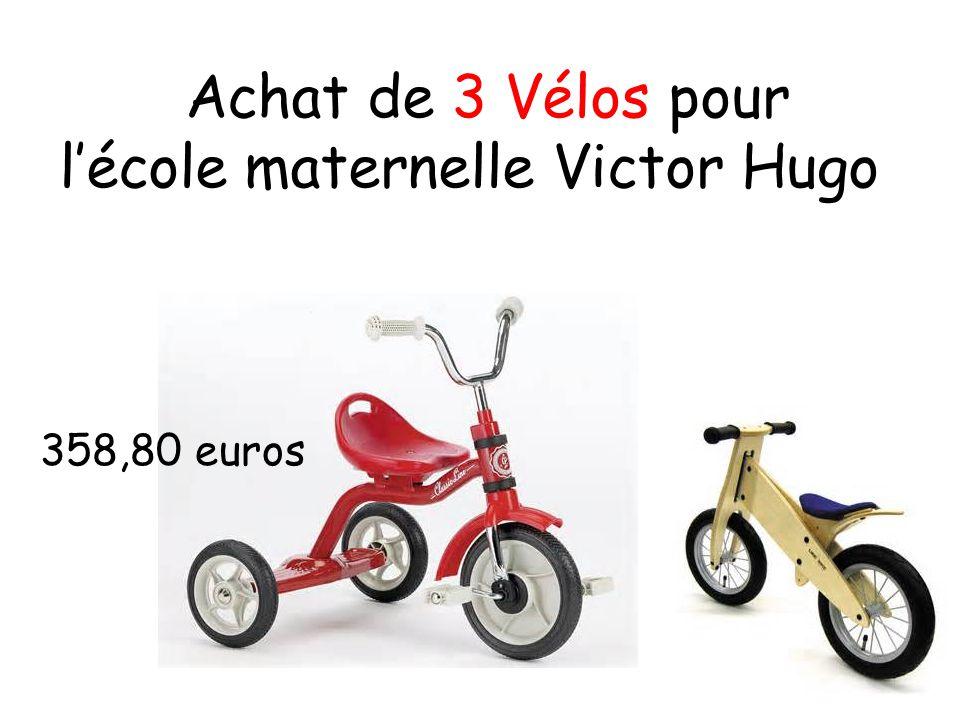 Achat de 3 Vélos pour l'école maternelle Victor Hugo 358,80 euros