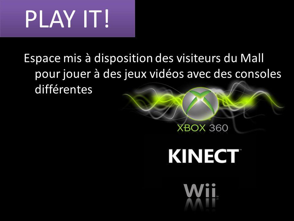 PLAY IT! Espace mis à disposition des visiteurs du Mall pour jouer à des jeux vidéos avec des consoles différentes