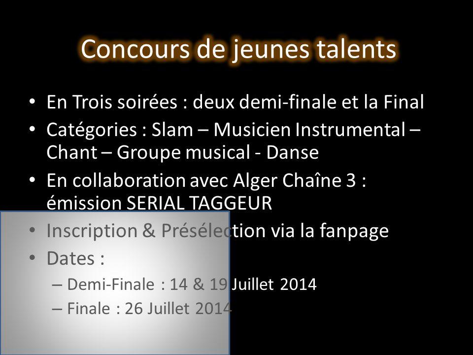 En Trois soirées : deux demi-finale et la Final Catégories : Slam – Musicien Instrumental – Chant – Groupe musical - Danse En collaboration avec Alger