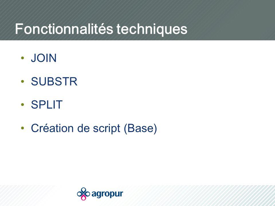 Fonctionnalités techniques JOIN SUBSTR SPLIT Création de script (Base)