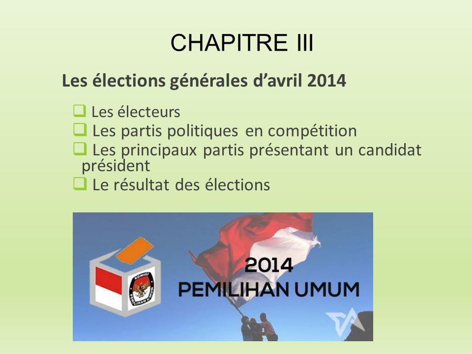 Les élections générales d'avril 2014  Les électeurs  Les partis politiques en compétition  Les principaux partis présentant un candidat président 