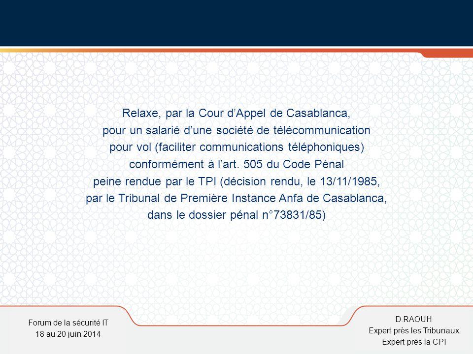 D.Raouh Relaxe, par la Cour d'Appel de Casablanca, pour un salarié d'une société de télécommunication pour vol (faciliter communications téléphoniques