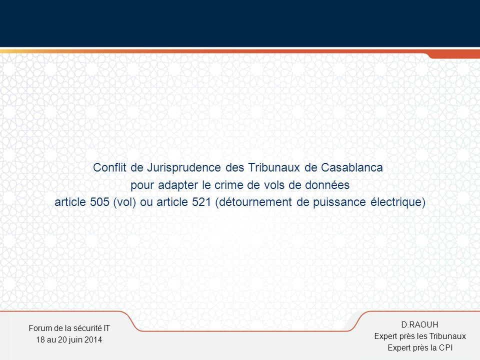 D.Raouh Conflit de Jurisprudence des Tribunaux de Casablanca pour adapter le crime de vols de données article 505 (vol) ou article 521 (détournement d