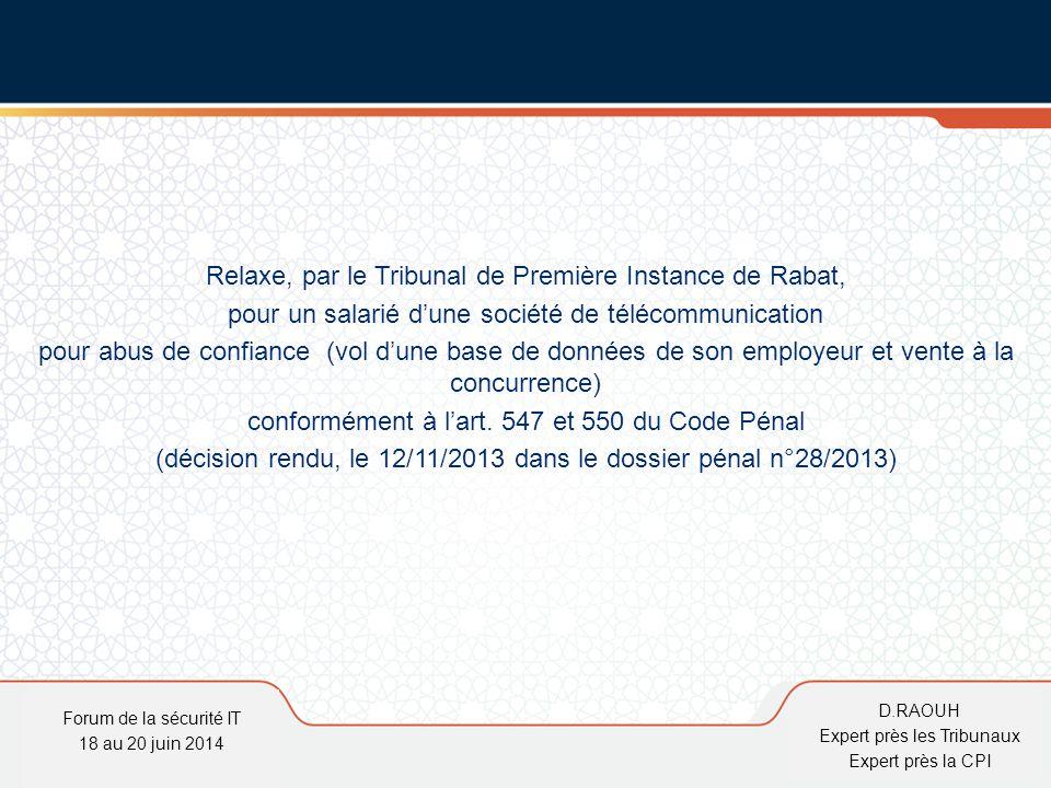 D.Raouh Relaxe, par le Tribunal de Première Instance de Rabat, pour un salarié d'une société de télécommunication pour abus de confiance (vol d'une ba