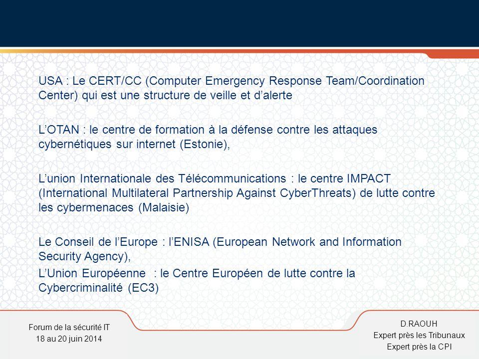 D.Raouh USA : Le CERT/CC (Computer Emergency Response Team/Coordination Center) qui est une structure de veille et d'alerte L'OTAN : le centre de form