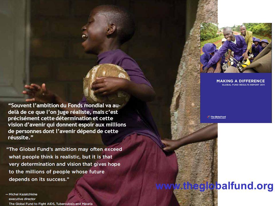 """TBS Meeting Genève, Juin 2011 """"Souvent l'ambition du Fonds mondial va au- delà de ce que l'on juge réaliste, mais c'est précisément cette déterminatio"""