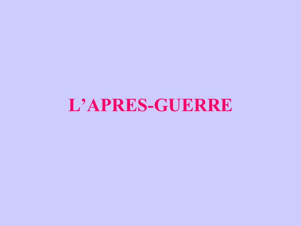 L'APRES-GUERRE