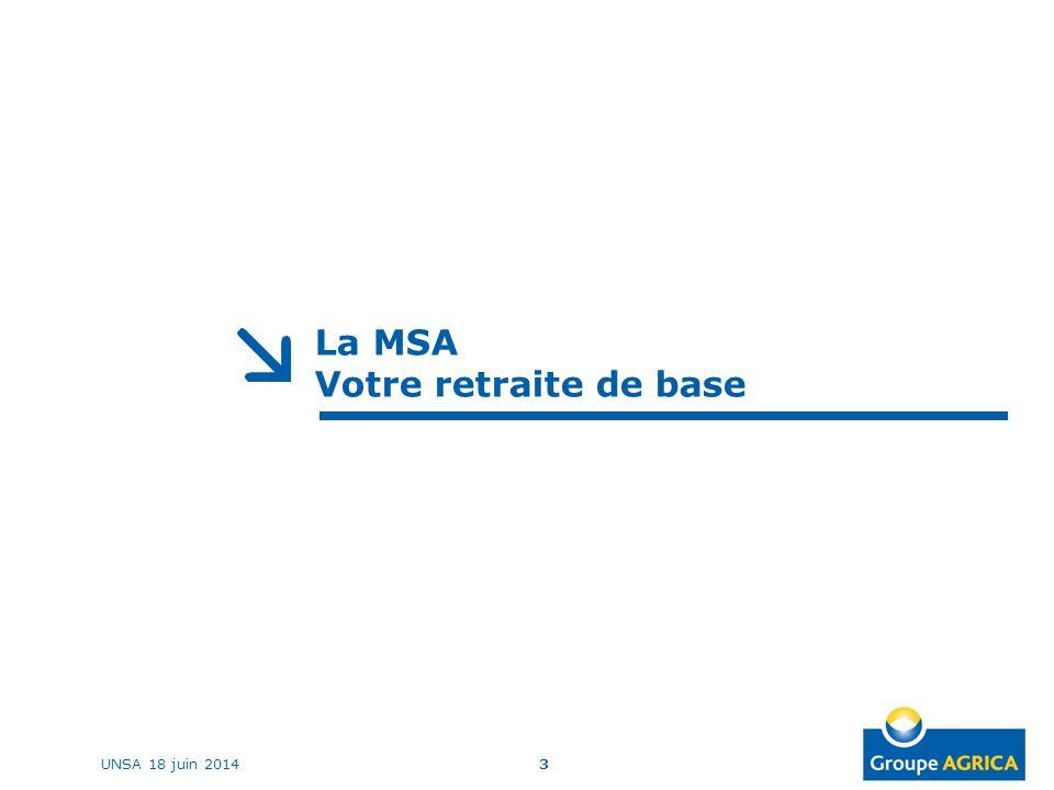La MSA Votre retraite de base 3UNSA 18 juin 2014