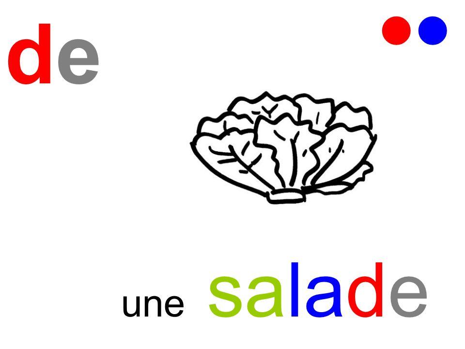 dede une salade