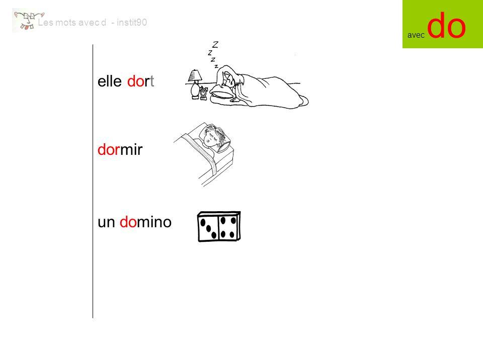 Les mots avec d - instit90 elle dort dormir un domino avec do