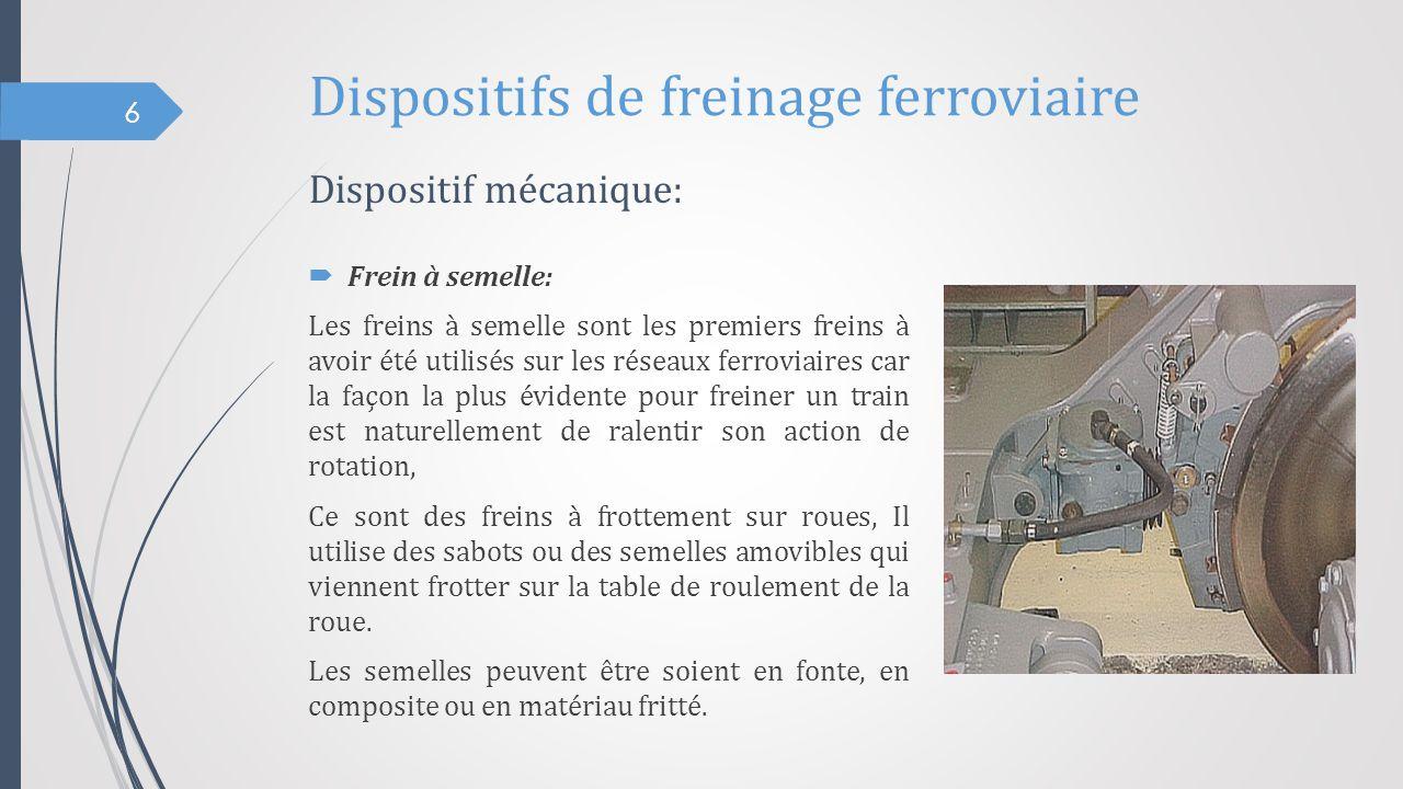 Dispositifs de freinage ferroviaire  Frein à semelle: Les freins à semelle sont les premiers freins à avoir été utilisés sur les réseaux ferroviaires