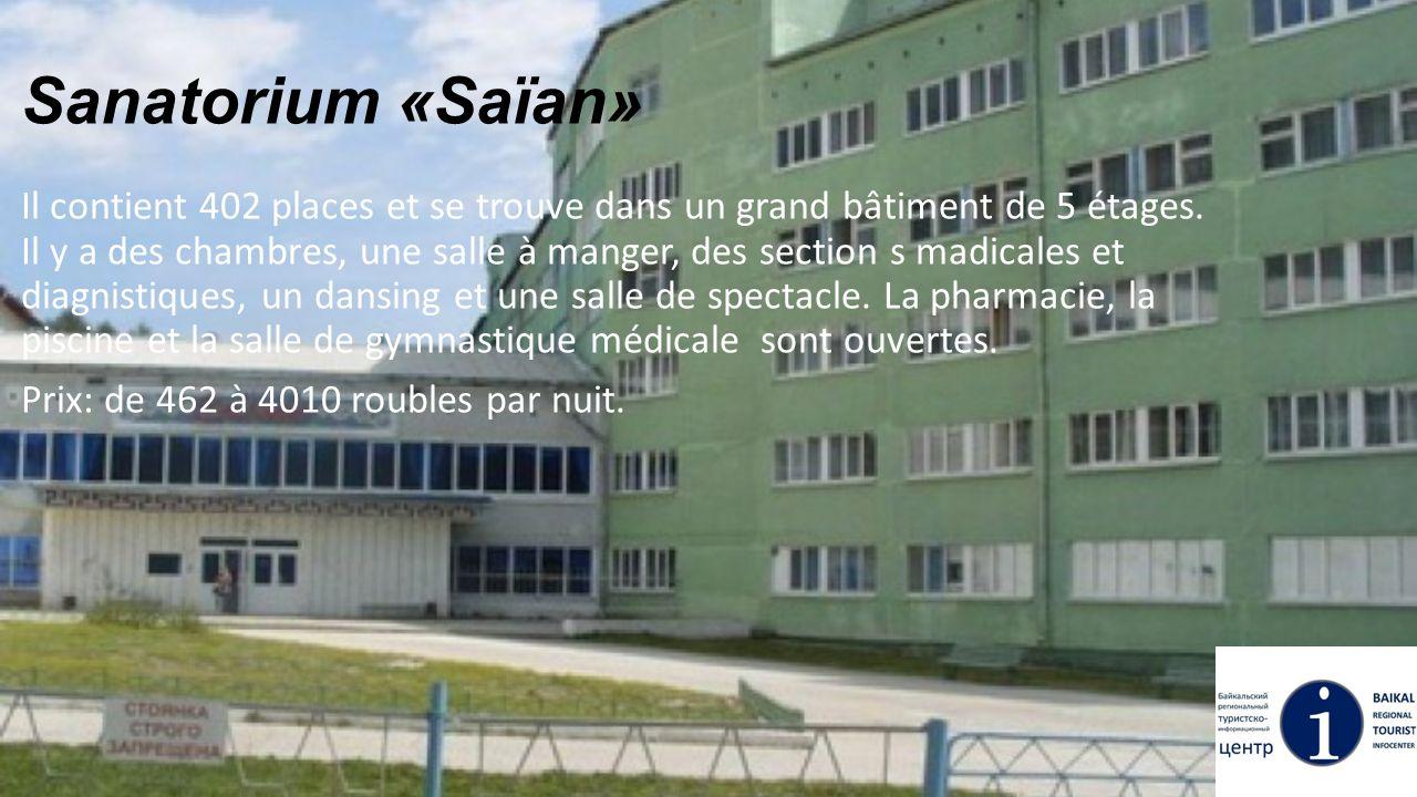 Sanatorium «Saïan» Il contient 402 places et se trouve dans un grand bâtiment de 5 étages. Il y a des chambres, une salle à manger, des section s madi